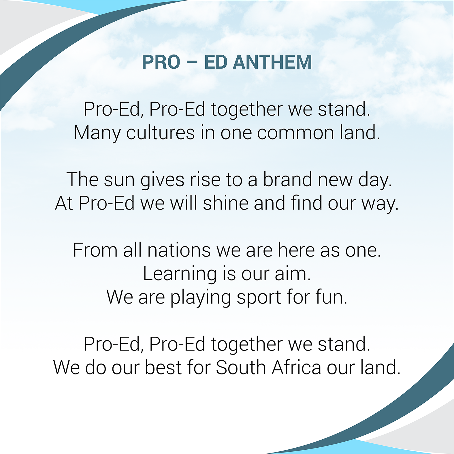 The Pro-Ed Anthem we teach and live by
